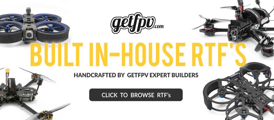 GetFPV Built In-House RTFs